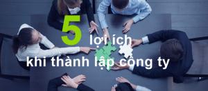 5 lợi ích khi thành lập công ty