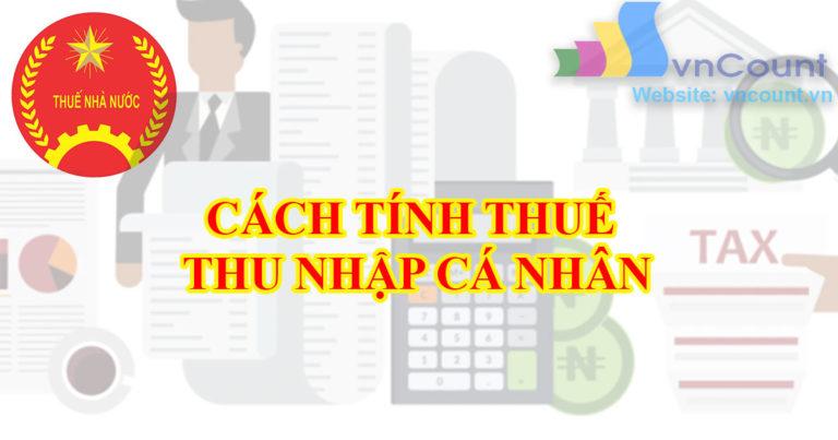 cách tính thuế thu nhập cá nhân (tncn) mới nhất