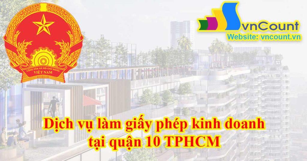 Dịch vụ làm giấy phép kinh doanh tại quận 10 TPHCM