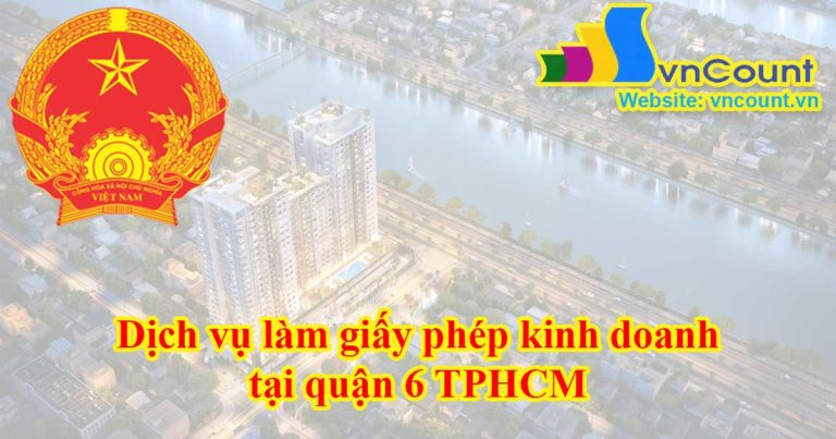 dịch vụ làm giấy phép kinh doanh tại quận 6 TPHCM