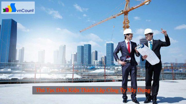 thủ tục điều kiện thành lập công ty xây dựng