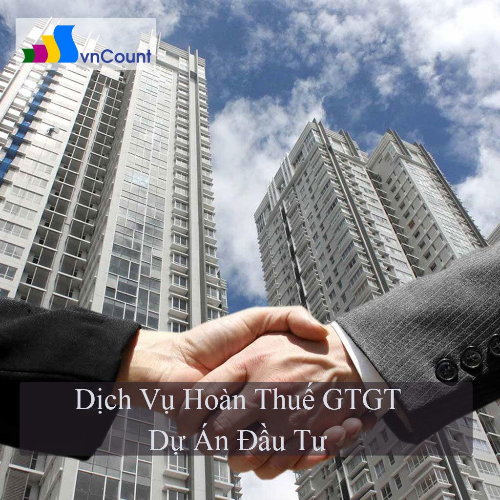 dịch vụ hoàn thuế gtgt dự án đầu tư