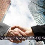 Xu hướng thống trị hoạt động M&A tại Việt Nam