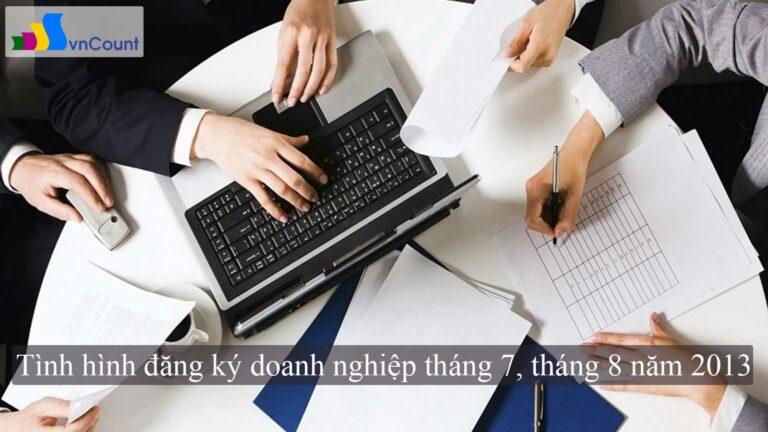 Tình hình đăng ký doanh nghiệp tháng 7, tháng 8 năm 2013