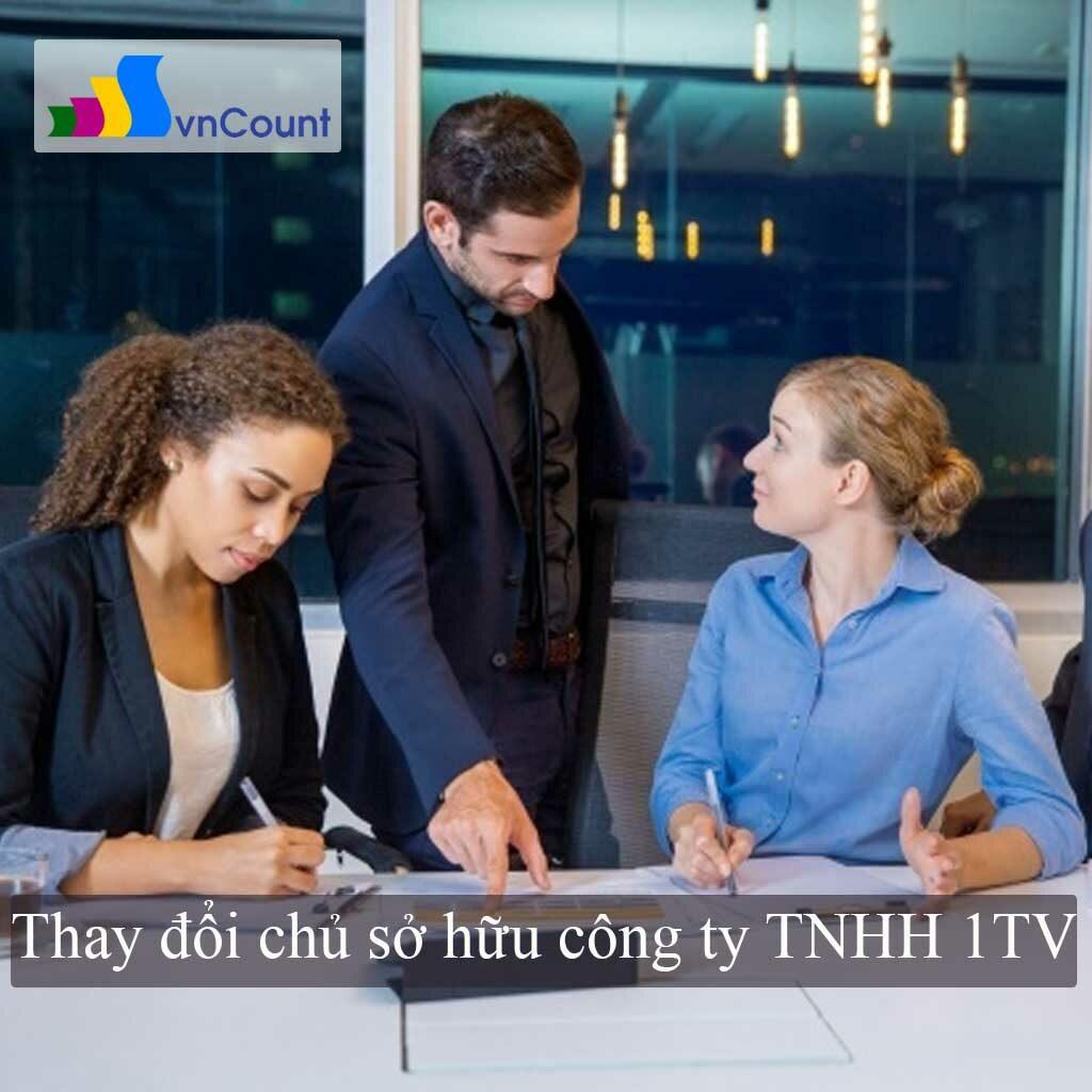 thay đổi chủ sở hữu công ty tnhh 1tv