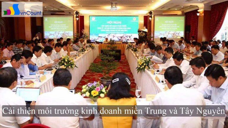 Cải thiện môi trường kinh doanh miền Trung và Tây Nguyên