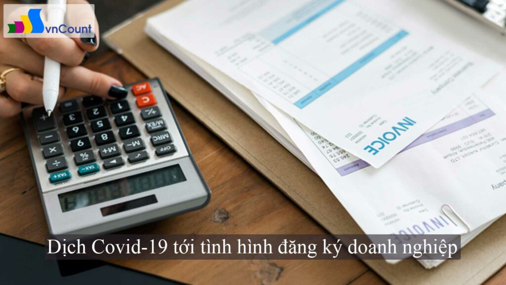 Dịch Covid-19 tới tình hình đăng ký doanh nghiệp
