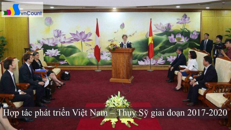 hợp tác phát triển Việt Nam Thụy Sỹ giai đoạn 2017 2020
