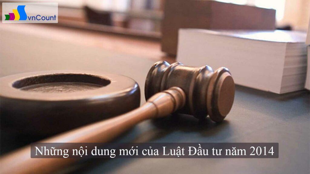 những nội dung mới của luật đầu tư năm 2014